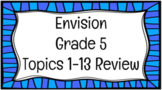 Envision Grade 5 Topics 1-13 Review