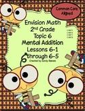 Envision Math Topic 6 Second Grade Using Mental Addition Common Core Aligned