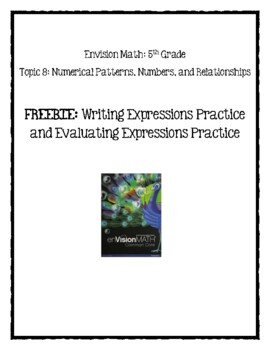 Envision Math, Topic 8, 5th Grade, Writing Expressions FREEBIE