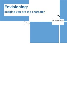 Envisioning: Imagine you are the character