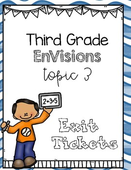 Envisions Grade 3 Topic 3 Exit Tickets and Supplementary Materials