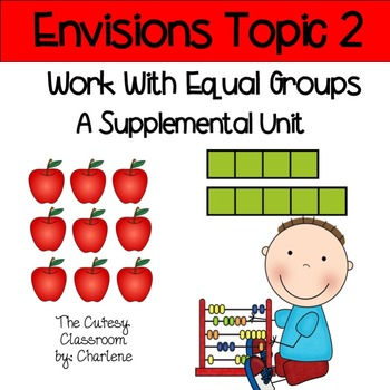Envisions Topic 2 Work With Equal Groups A Supplementary Unit