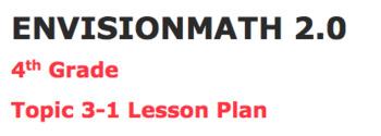 Envisions math 2.0 Topic 3-1 Lesson Plan 4th grade