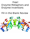 Enzyme Metaphors and Enzyme Inventions fill in the blank Review