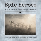 Epic Hero Distance Learning Lesson