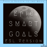 Epic ESL SMART Goals -- From a Speech to the Moon. ENL Version