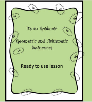 Epidemic- Introduction to Arithmetic and Geometric Sequences and Series
