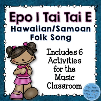 Epo I Tai Tai E: Hawaiian/Samoan Song and Activities for T