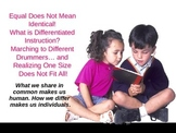 Equal Does Not Mean Identical: What is Differentiated Instruction?