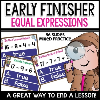 Equal Expressions using addition, subtraction, and mixed (EARLY FINISHER PPT)