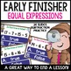 Equal Expressions | addition, subtraction, and mixed | EARLY FINISHER