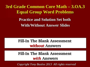 Equal Group Word Problems 3.OA.3 Fill In Blank Assessment