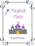 Equal Groups - Multiplication - Magical Math