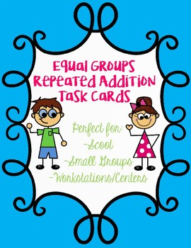 Equal Groups Repeated Addition Task Cards