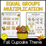 Equal Groups in Multiplication 3rd Grade (Fall Cupcake Theme)