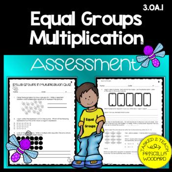 Equal Groups in Multiplication Assessment 3rd Grade {3.OA.1)