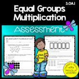 Equal Groups in Multiplication Assessment 3rd Grade {3.OA.1)
