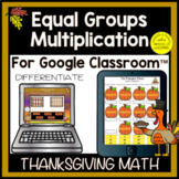Equal Groups in Multiplication Digital Thanksgiving Math |