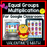 Equal Groups in Multiplication Valentine's Math | for Goog
