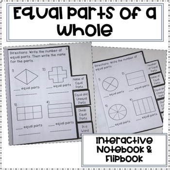 Equal Parts of a Whole (Interactive Notebook/Flipbook)