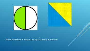 Equal Shares - Dividing Shapes into halves, thirds, fourths, etc.