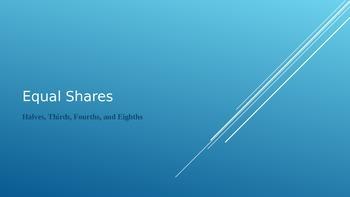 Equal Shares - Dividing Shapes into halves, thirds, fourths, etc.