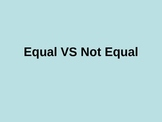 Equal VS Not Equal