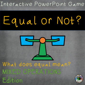 Equal or Not? Meaning of Equal Sign Interactive Game with Mixed Oper.  1.OA.D.7