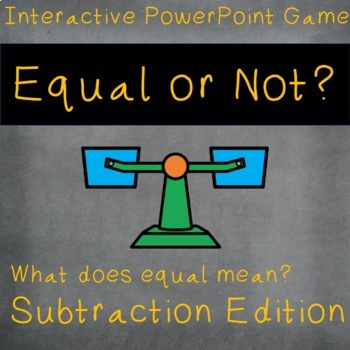 Equal or Not? Meaning of Equal Sign Interactive Game with Subtraction 1.OA.D.7