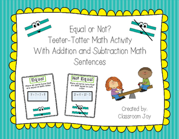 Equal or Not?  Teeter-totter Math Activity with Addition & Subtraction Sentences