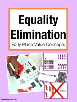 Equality Elimination (Early Place Value):Activities for Math Talk (Gr. 1-3)