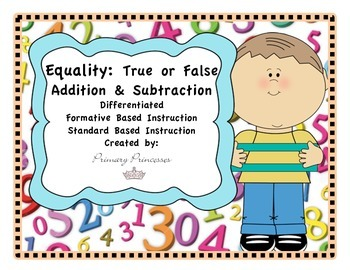 Equality True or False +&-Unit Differentiated/ Formative B