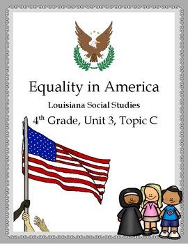 Equality in America, 4th Grade Louisiana Social Studies, Unit 3, Topic C (DBQs!)