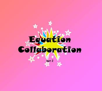 Equation Collaboration set 2