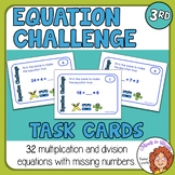 Equation Task Cards: 32 Multiplication and Division Cards