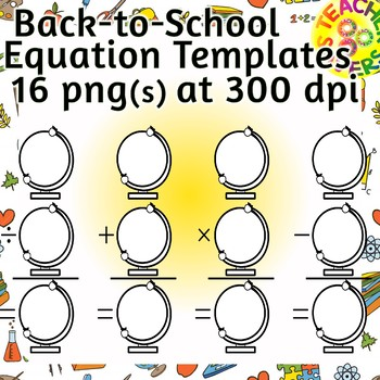 Equation Templates Commercial and Personal Use (Back to School Theme)