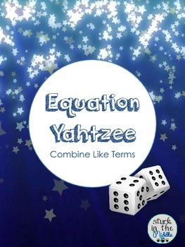 Equation Yahtzee:  Combine Like Terms