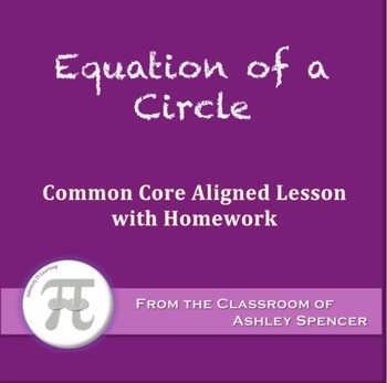 Equation of a Circle (Lesson with Homework)
