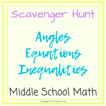 Equations | Angles | Inequalities Scavenger Hunt | Middle School Math Activity