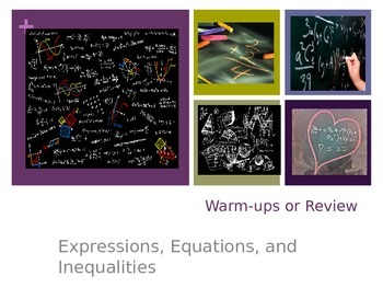 Equations, Expressions, Inequalities Warm-ups or review PP