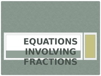 Equations Involving Fractions