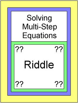 Solving Equations - Multi-Step RIDDLE