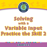 Algebra: Equations - Solving with a Variable Input - Practice 2 - PC Gr. 3-5