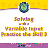 Algebra: Equations - Solving with a Variable Input - Practice 3 - PC Gr. 3-5