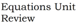 Equations Unit Review