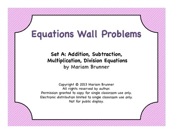 Equations Unit Wall Problems:  6th Grade Math Common Core Standards