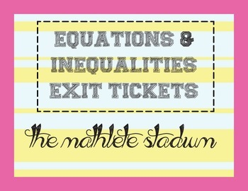 Equations and Inequalities: 7th Grade Math Exit Tickets