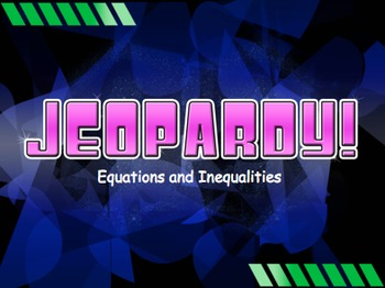 Equations and Inequalities Jeopardy Review Game! Middle School Math