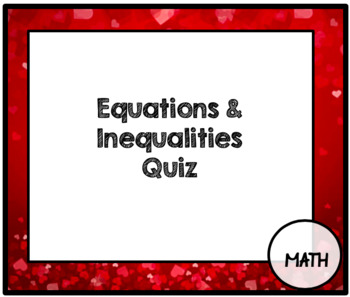 Equations and Inequality Quiz