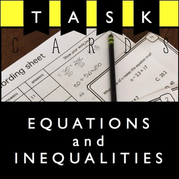 Equations and Inequalties TASK CARDS